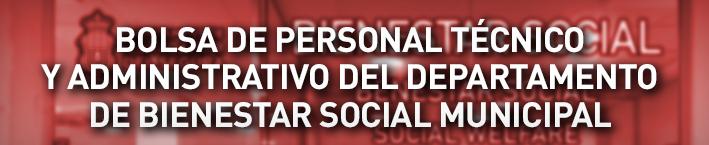 Bolsa de personal técnico y administrativo del departamento de bienestar social municipal