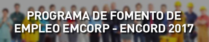 Programa de fomento de empleo EMCORP – ENCORD