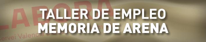 Taller de Empleo – MEMORIA DE ARENA – LABORA: FOTAE/2021/38/03